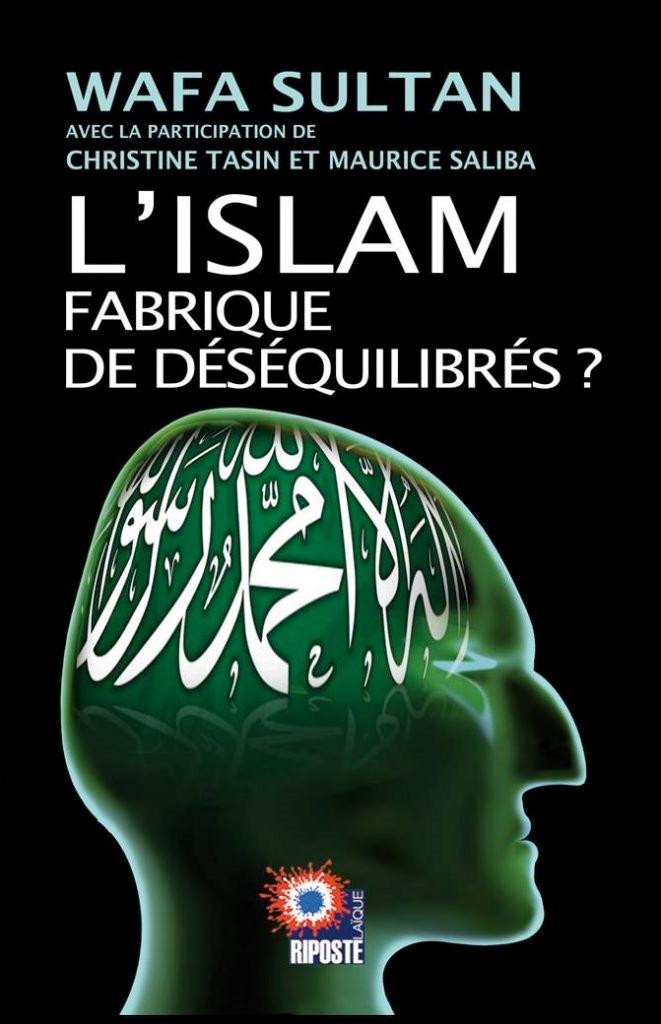 L'Islam : Fabrique de déséquilibrés?