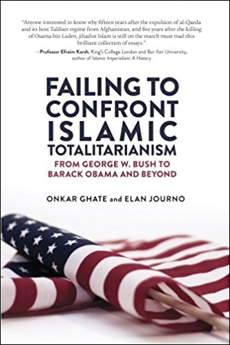 Failing to Confront Islamic Totalitarianism: From George W. Bush to Barack Obama and Beyond
