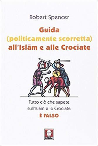 Italiano: Guida (politicamente scorretta) all'Islam e alle Crociate