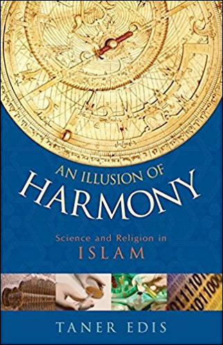 An Illusion of Harmony: Science And Religion in Islam