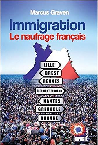 Immigration, le naufrage français.