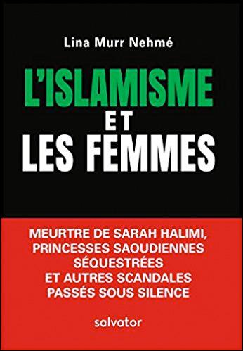 L'islamisme et les femmes. Meurtre de Sarah Halimi, princesses saoudiennes séquestrées et autres scandales passés sous silence