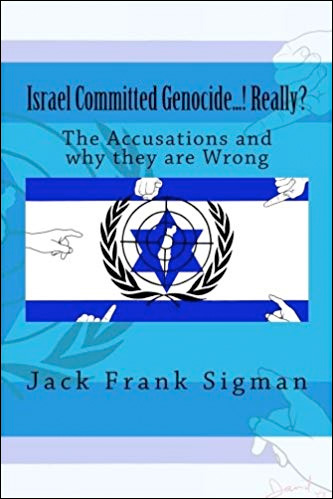 Israel Committed Genocide...! Really? The Accusations and why they are Wrong.