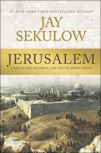 Jerusalem, a Biblical and Historical Case for the Jewish Capital