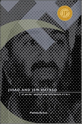 Jihad and Jew-Hatred: Islamism, Nazism and the Roots of 9/11
