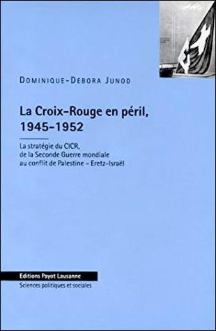 La Croix-Rouge en péril, 1945-1952. La stratégie du CICR
