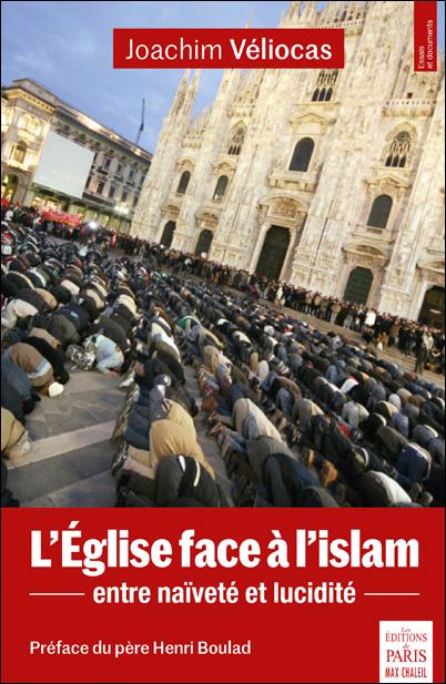 L'Eglise face à l'islam: Entre naïveté et lucidité
