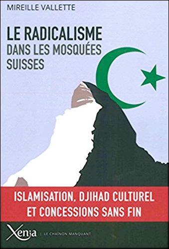 Le radicalisme dans les mosquées suisses : Islamisation, djihad culturel et concessions sans fin