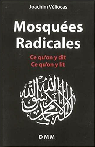 Mosquées radicales : Ce qu'on y dit, ce qu'on y lit