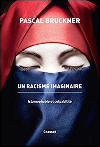 Un racisme imaginaire - Islamophobie et culpabilité