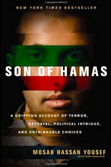 Son of Hamas, A Gripping Account of Terror, Betrayal, Political Intrigue, and Unthinkable Choices