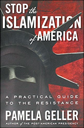 Stop the Islamization of America: A Practical Guide to the Resistance