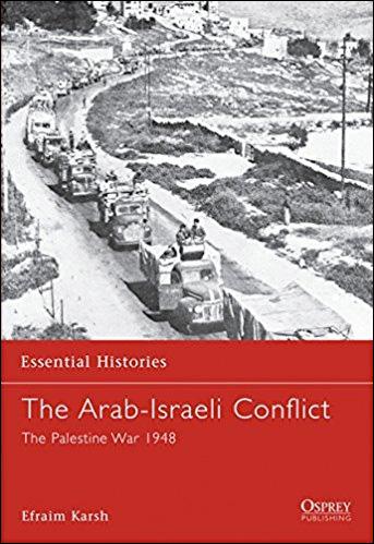 The Arab-Israeli Conflict: The Palestine War 1948
