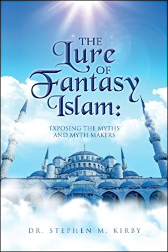 The Lure of Fantasy Islam: Exposing the Myths and Myth Makers