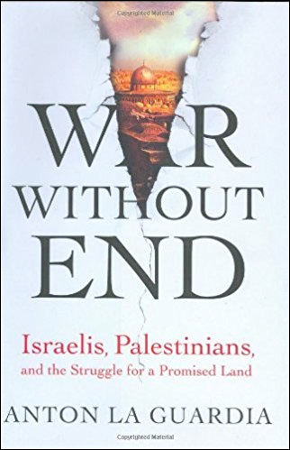 War Without End: Israelis, Palestinians, and the Struggle for a Promised Land