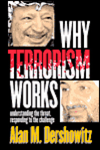 Why Terrorism Works: Understanding the Threat, Responding to the Challenge