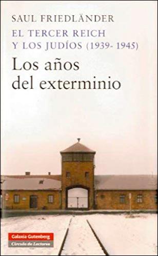 El Tercer Reich y los JuÍos - Tomo 2: Los Años del Exterminio (1939-1945)